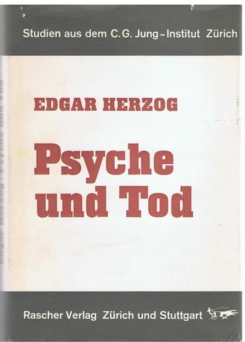 Herzog, Edgar Psyche und Tod - Wandlungen des Todesbildes im Mythos und in den Träumen heutiger Menschen -