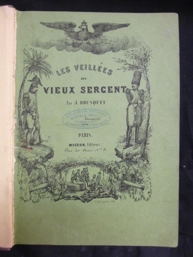 Les Veillees du Vieux Sergent ( par J. Bousquet Paris ) Tafelband
