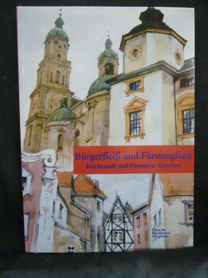 Bürgerfleiß und Fürstenglanz. Reichsstadt und Fürstabtei Kempten. Katalog zur Ausstellung in der Kemptener Residenz 16. Juni bis 8. November 1998.
