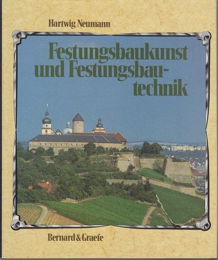 Festungsbaukunst und Festungsbautechnik. Wehrbauarchitektur in Deutschland vom 15. bis 20. Jahrhundert. Mit einer Bibliographie deutschsprachiger Publikationen 1945-1986