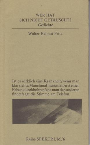 Fritz, Walter Helmut Wer hat sich nicht getäuscht ?
