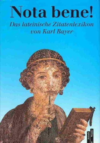 Nota bene. Das lateinische Zitatenlexikon. Lateinisch - Deutsch