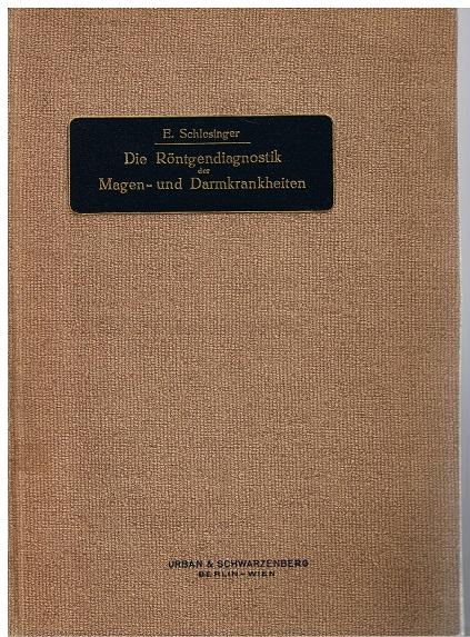 Die Röntgendiagnostik der Magen- und Darmkrankheiten 1. Auflage