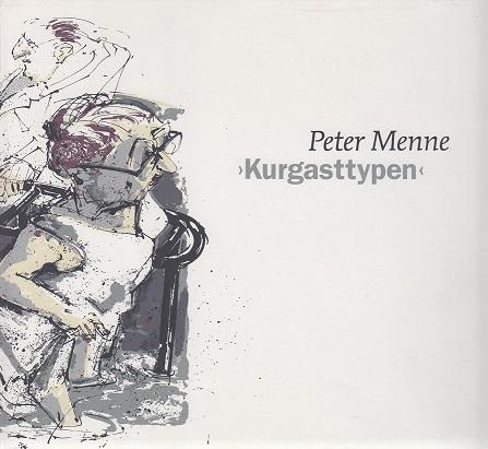 Menne, Peter >Kurgasttypen<