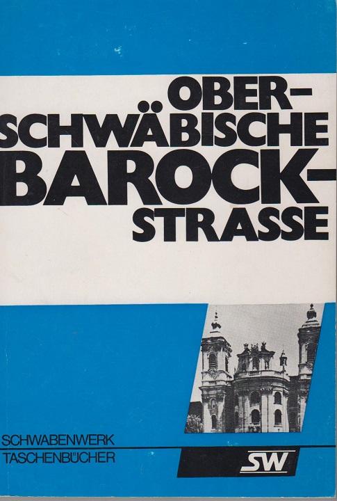 Schneider, Gerd Oberschwäbische Barockstrasse. Eine Rundfahrt durchs Paradies 2. Auflage