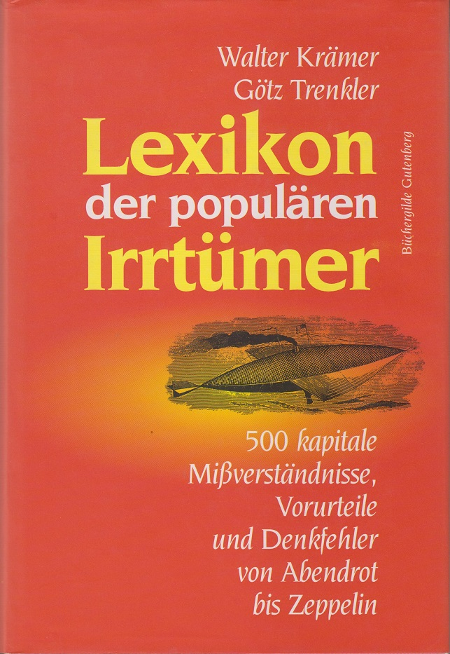 Krämer, Walter und Götz Trenkler Lexikon der populären Irrtümer.