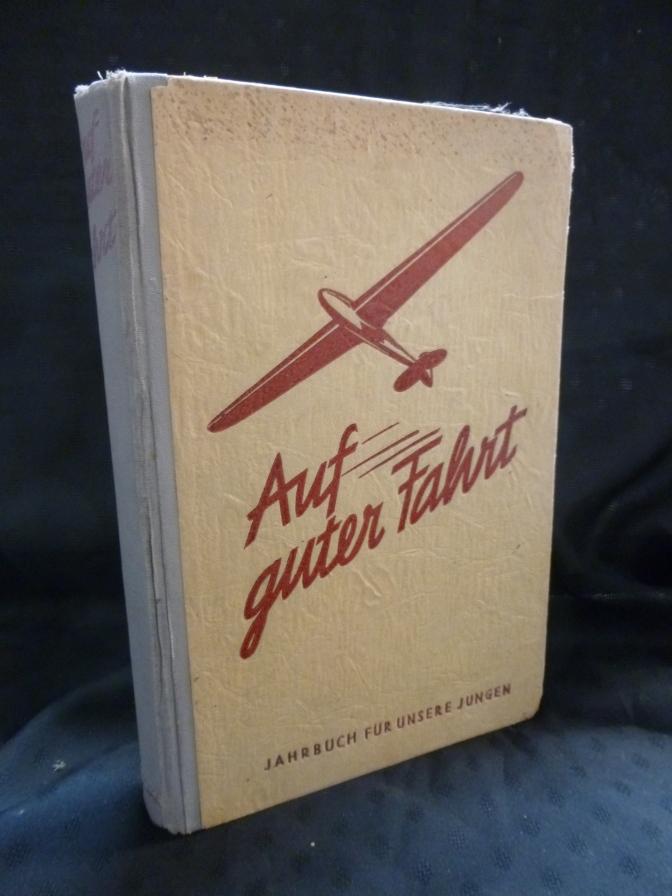 Auf guter Fahrt. Ein Jahrbuch für unsere Jungen 1939 fünfte Folge.