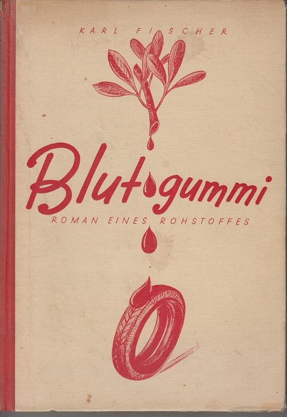 Blutgummi - Roman eines Rohstoffes -