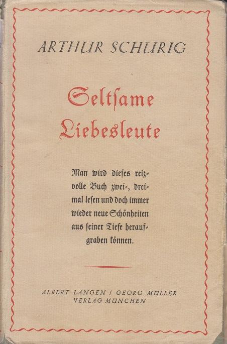 Schurig, Arthur Seltsame Liebesleute 42. bis 46. Tausend