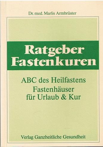 Ratgeber Fastenkuren: ABC des Heilfastens 1. Aufl.