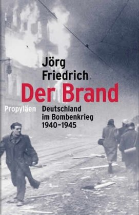Der Brand - Deutschland im Bombenkrieg 1940-1945 - 7. Aufl.