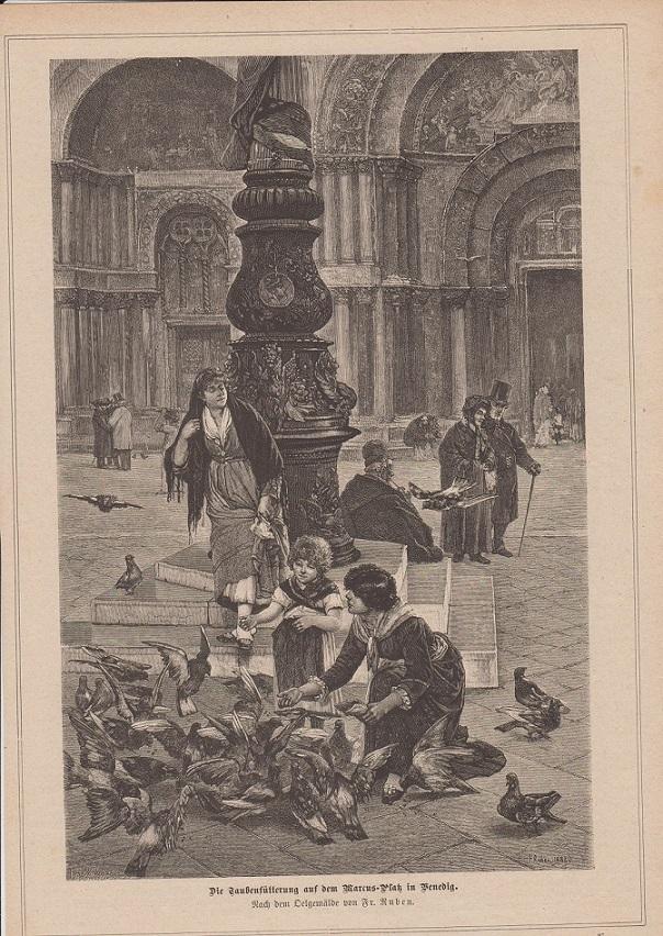 orig. Holzstich Die Taubenfütterung auf dem Marcus-Platz in Venedig - Tauben Nach dem Oelgemälde von Fr. Ruben