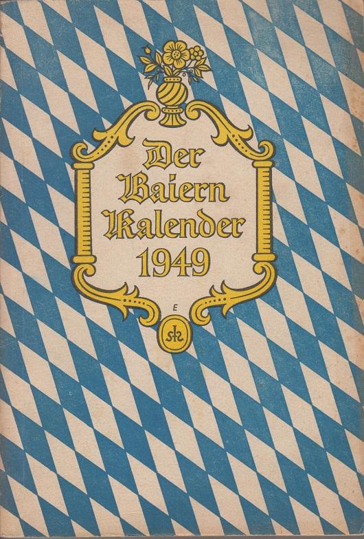 Schnell, Hugo Der Baiern-Kalender 1949