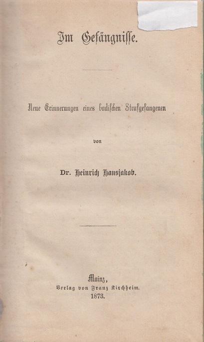 Hansjakob, Dr. Heinrich Im Gefängnisse - Neue Erinnerungen eines badischen Strafgefangenen -