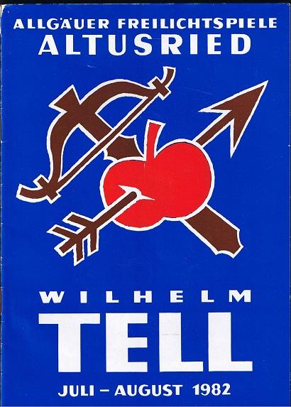 Gemeinde Altusried (Hrsg.) Wilhelm Tell. AAllgäuer Freilichtspiele Altusried. Juli - August 1982.