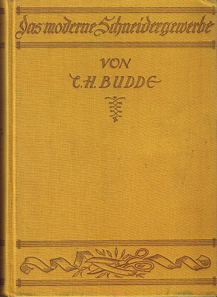 Budde, C. H. Das moderne Schneidergewerbe 2. Aufl.