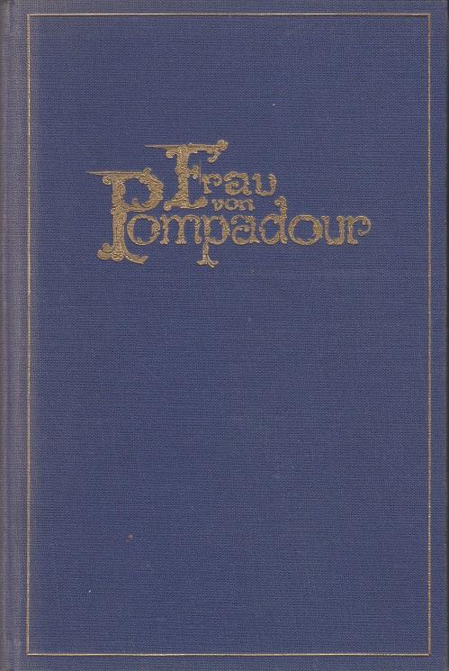 Madame Pompadour - Ein Lebensbild -
