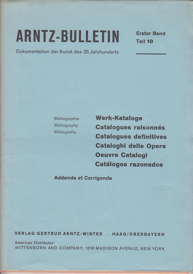 Arntz-Bullentin - Dokumentation der Kunst des 20. Jahrhunderts - - Erster Band Teil 10 -