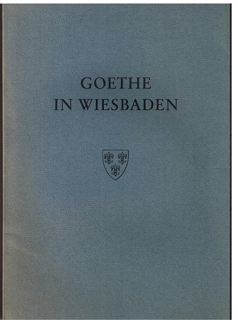 Goethe in Wiesbaden 1814 und 1815.