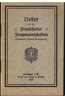Lieder für die frankfurter Jungmannschaften. Frankfurter Jugend-Kompagnien.