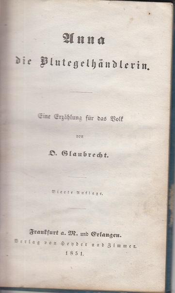 Glaubrecht, O Anna die Blutegelhändlerin und andere Erzählungen 4. Aufl.