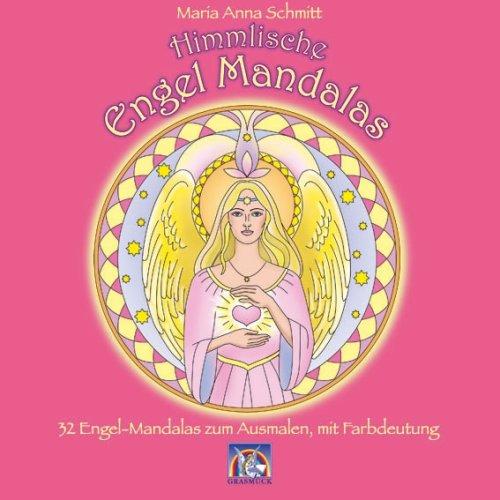 Himmlische Engel Mandalas. 32 Mandalas zum Ausmalen, mit Farbdeutung. 1. Aufl.