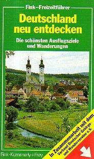 Deutschland neu entdecken : d. schönsten Ausflugsziele u. Wanderungen.