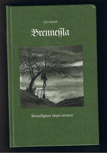 Jäger, Leo Brennessla. Westallgäuer Impressionen.