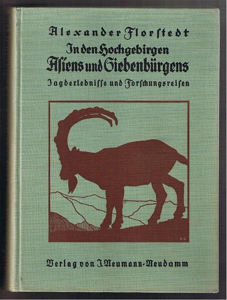 Jagen in den Hochgebirgen Asiens und Siebenbürgens. Jagderlebnisse und Forschungsreisen. 2. Aufl.