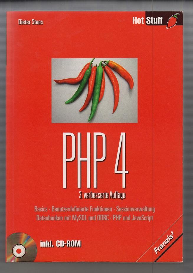 PHP 4. Basics, Benutzerdefinierte Funktionen, Sessionverwaltung, Datenbanken mit MySQL und ODBC, PHP und JavaScript. 3. verb. Aufl.