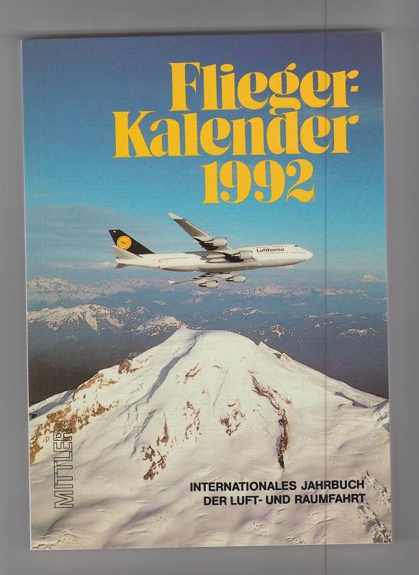 Fliegerkalender 1992. Internationales Jahrbuch der Luft- und Raumfahrt.