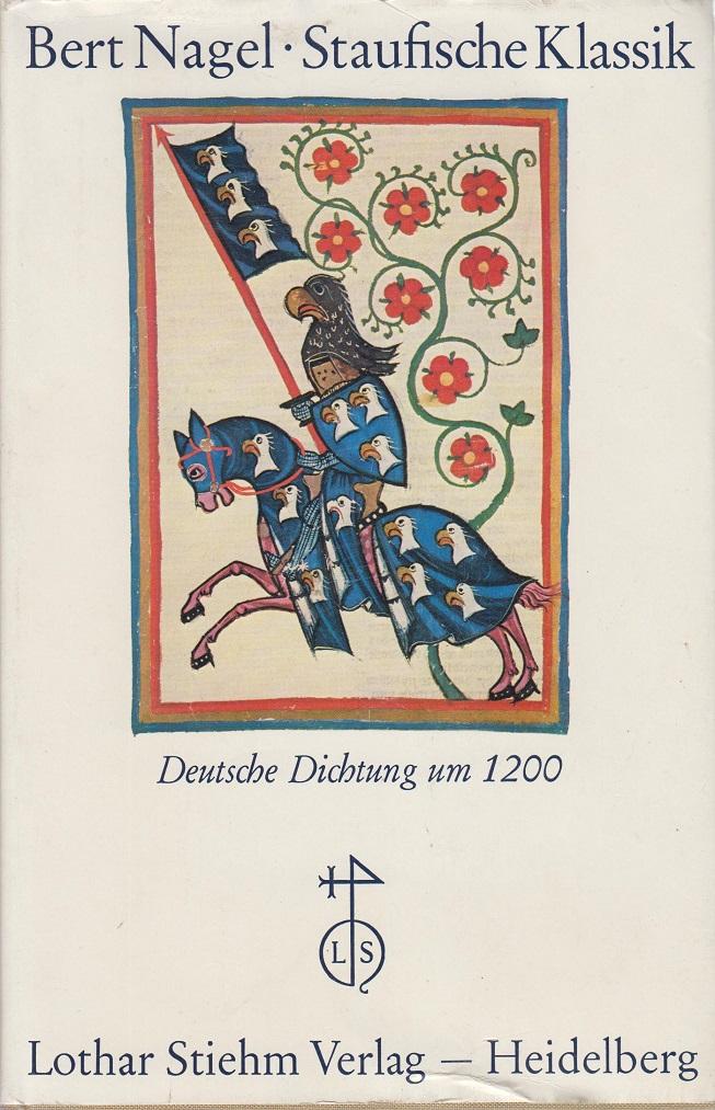 Staufische Klassik : deutsche Dichtung um 1200