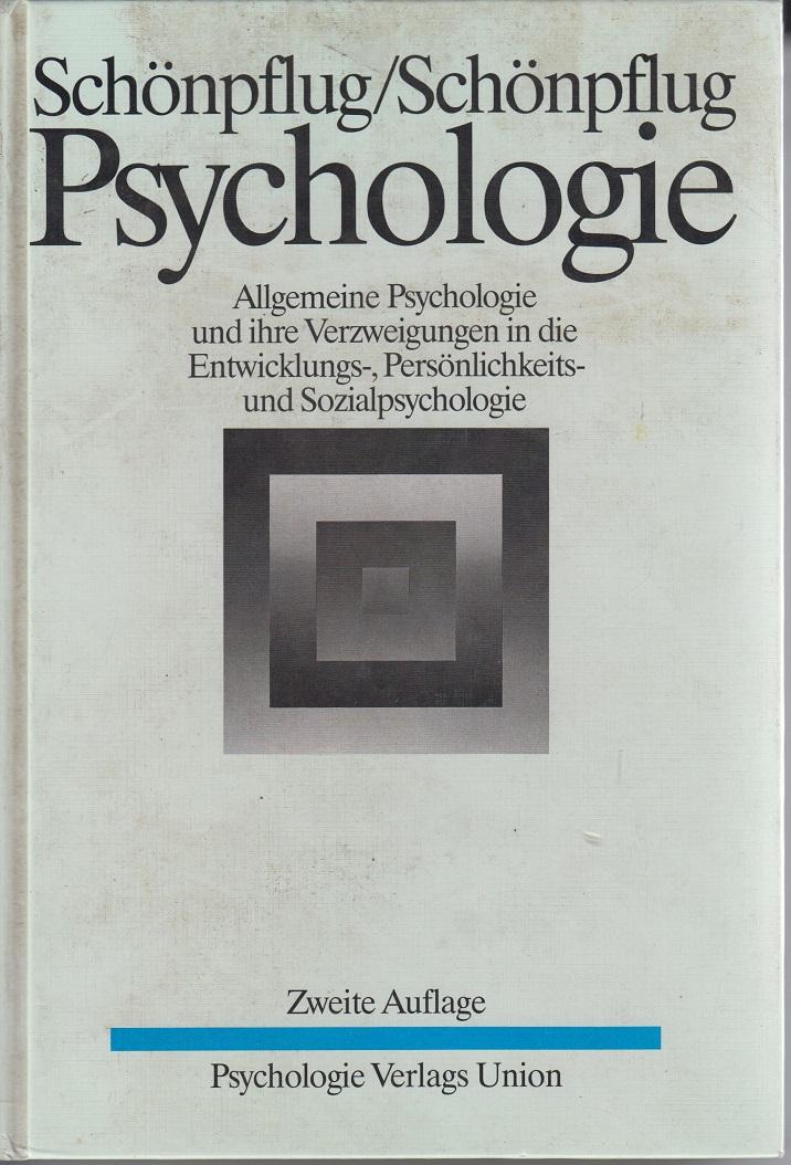 Psychologie. Allgemeine Psychologie und ihre Verzweigungen in die Entwicklungs-, Persönlichkeits- und Sozialpsychologie 2. Aufl.