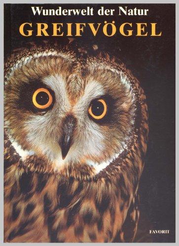 Greifvögel - Wunderwelt der Natur. Auflage: Bildband
