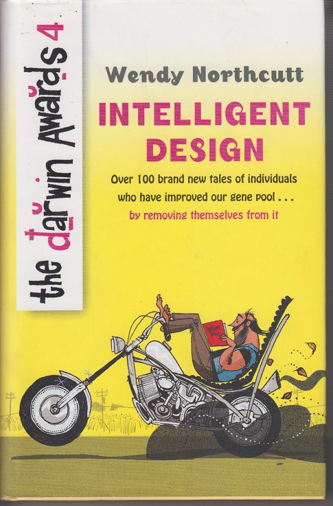 The Darwin Awards 4: Intelligent Design