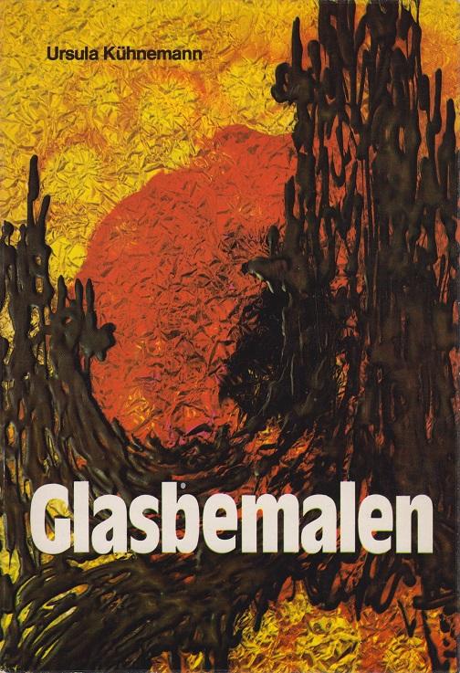 Kühnemann, Ursula Glasbemalen mit transparenten Farben Aufl.: 2
