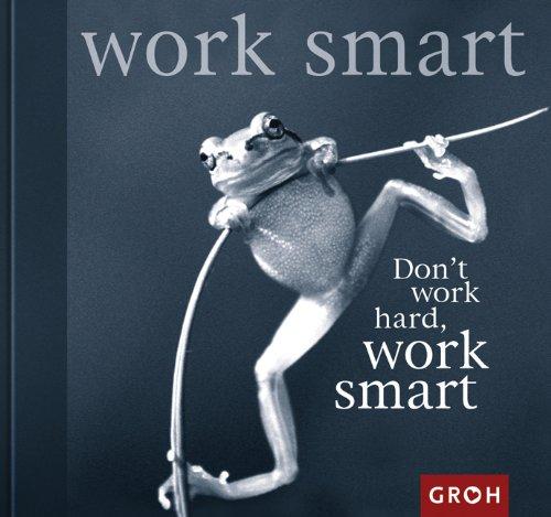 Doran, Chiara Don't work hard, work smart.