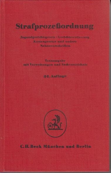 Strafprozeßordnung Jugendgerichtsgesetz / Gerichtsverfassung, Kostengesetze und andere Nebenvorschriften 24. Aufl.