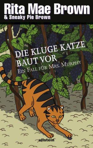 Die kluge Katze baut vor : Ein Fall für Mrs. Murphy. 2. Auflage