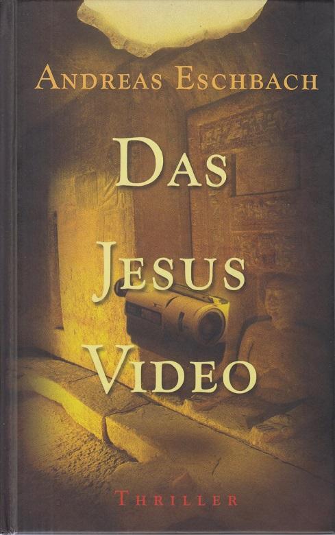 Eschbach, Andreas Das Jesus-Video : Thriller. Lizenzausgabe