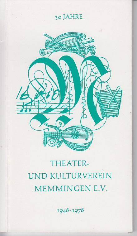 30 Jahre Theater- und Kulturverein Memmingen e. V. 1948-1978