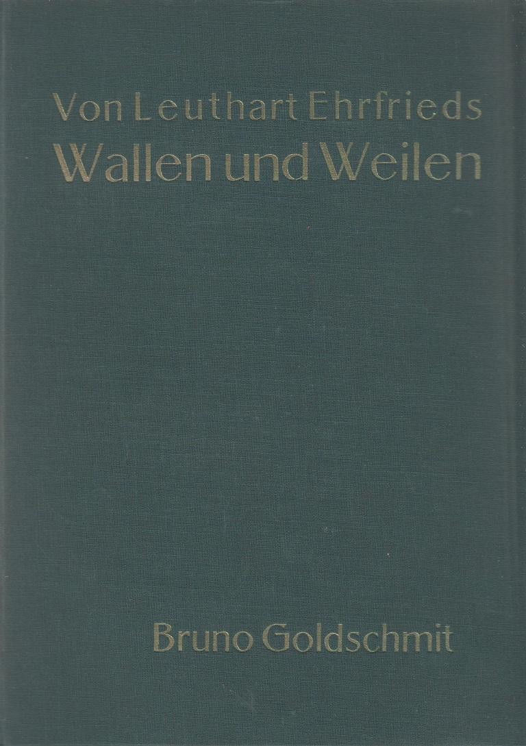Von Leuthart Ehrfrieds Wallen und Weilen. Eine Heimaterzählung