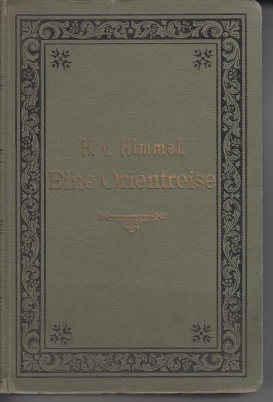 Himmel, H. v. Eine Orientreise 4. Aufl.