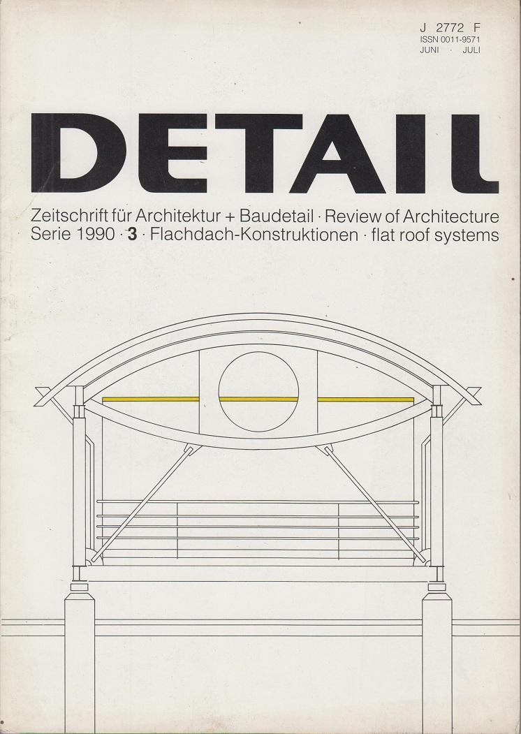 Detail: Zeitschrift für Architektur + Baudetail. Serie 1990/3: Flachdach-Konstruktionen