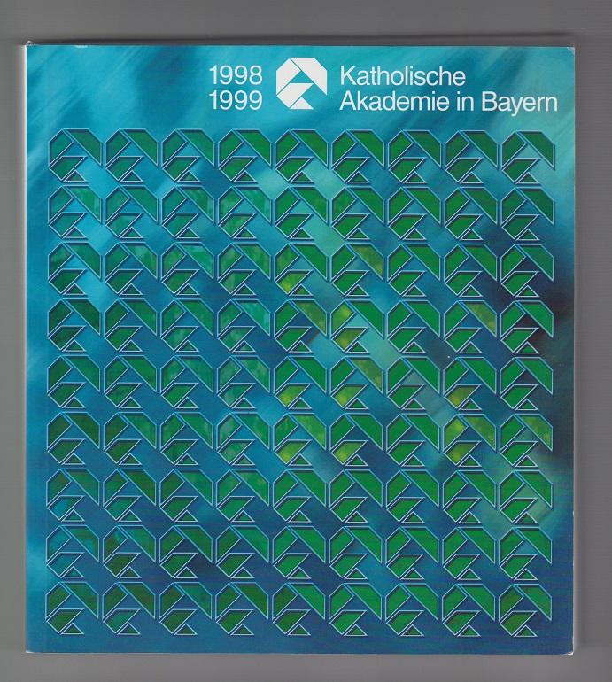 Katholische Akademie in Bayern (Hrsg.) Chronik 1998/1999.