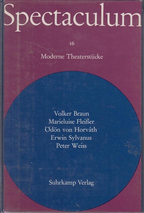 Spectaculum - Moderne Theaterstücke 16 Volker Braun, Marieluise Fleißer, Ödön von Horvath, Erwin Sylvanus, Peter Weiss