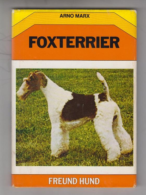 Foxterrier. Hrsg. unter d. Patronat d. Verb. f.d. Dt. Hundewesen (VDH) e.V. vom Dt. Foxterrier-Verb. e.V. 4. Aufl.