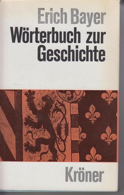 Wörterbuch zur Geschichte- Begriffe und Fachausdrücke 4. Aufl.