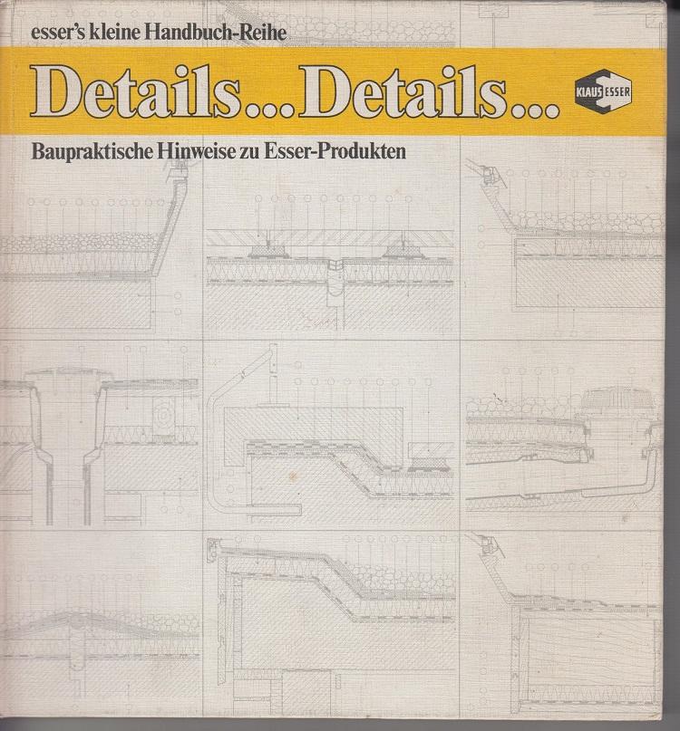 Details...Details...Baupraktische Hinweise zu Esser Produkten 1te Aufl.