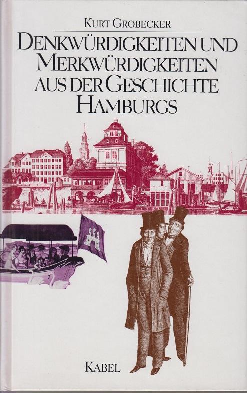Denkwürdigkeiten und Merkwürdigkeiten aus der Geschichte Hamburgs.